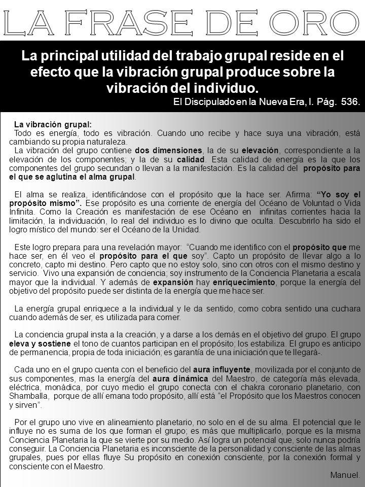 La vibración grupal: Todo es energía, todo es vibración.