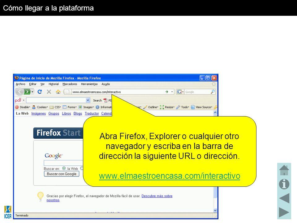 Abra Firefox, Explorer o cualquier otro navegador y escriba en la barra de dirección la siguiente URL o dirección.