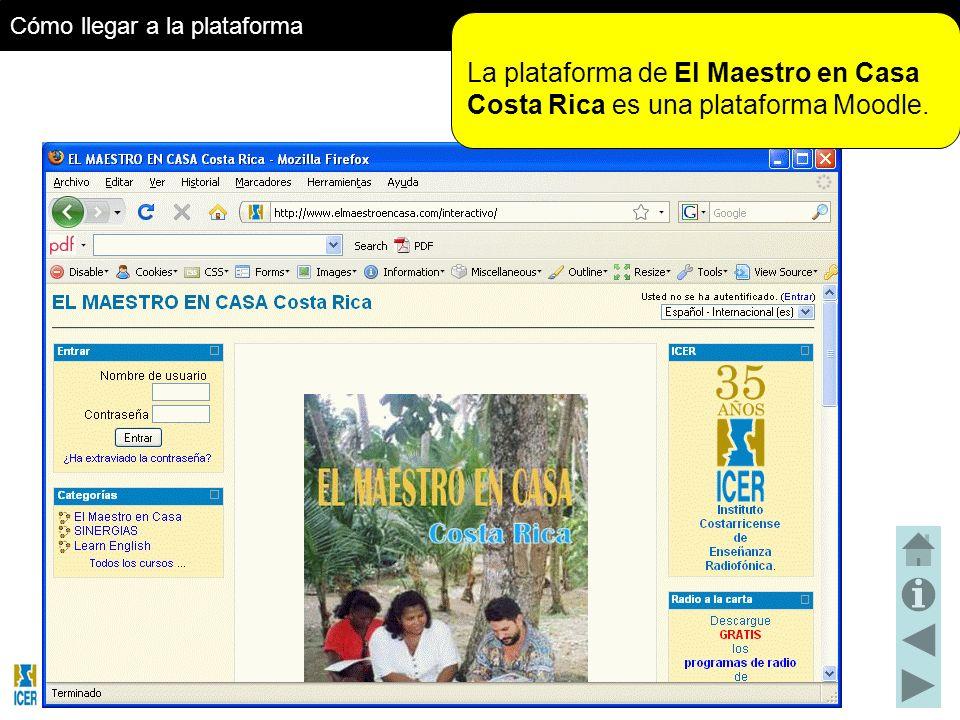 Cómo llegar a la plataforma La plataforma de El Maestro en Casa Costa Rica es una plataforma Moodle.