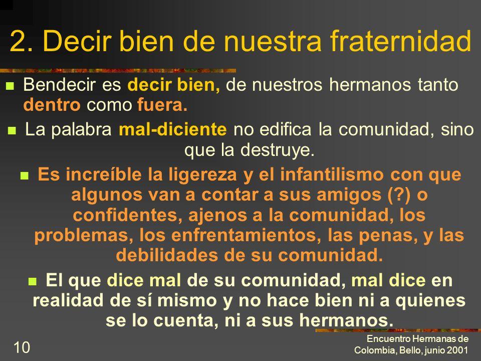 Encuentro Hermanas de Colombia, Bello, junio 2001 9 Querer bien (continuación) El amor sobrenatural siempre es humano, mientras que no siempre el amor