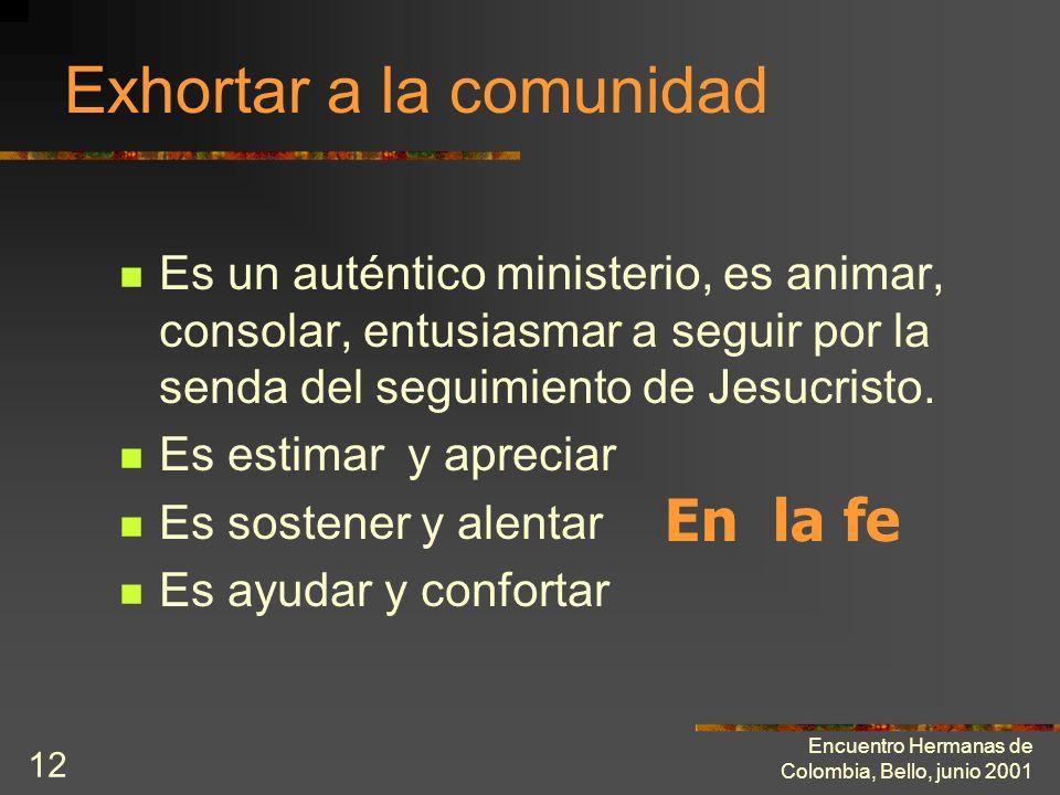 Encuentro Hermanas de Colombia, Bello, junio 2001 11 3. Decir bien a Dios del hermano Implica: Implica: 1. asumir la mirada benediciente de Dios para