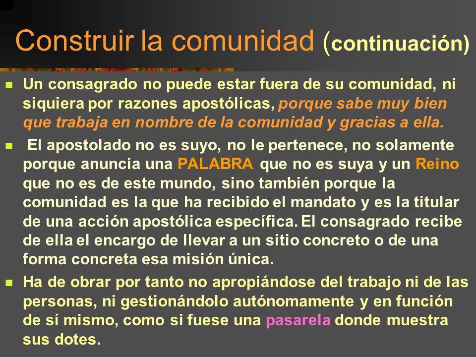 Encuentro Hermanas de Colombia, Bello, junio 2001 14 Construir la comunidad ( continuación) Permanecer en la comunidad. Quizás convenga recordar lo qu