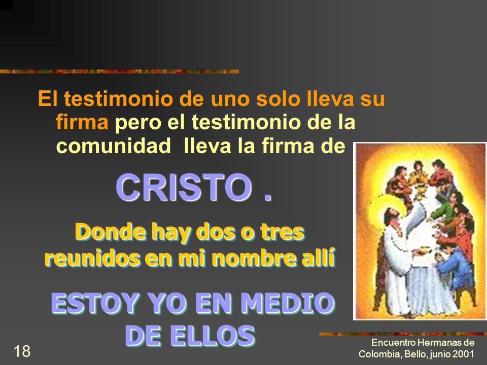 Encuentro Hermanas de Colombia, Bello, junio 2001 17 Construir la comunidad ( continuación) El apostolado que no se comparte y que se hace a título pe