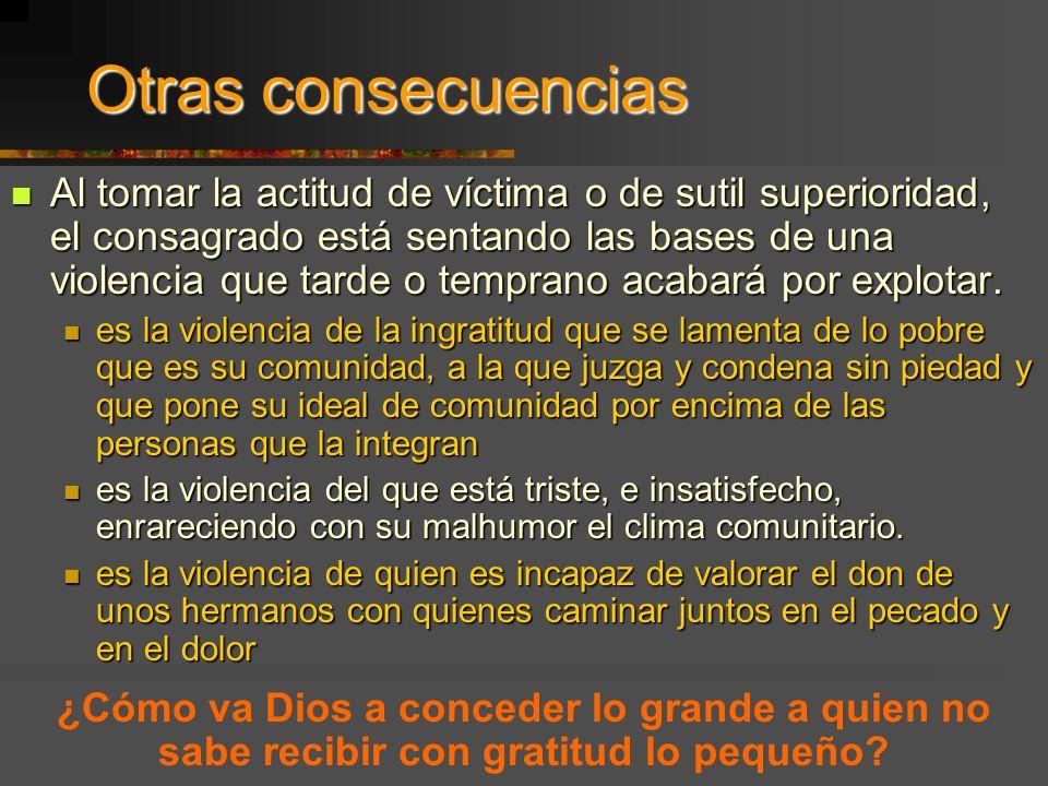 Encuentro Hermanas de Colombia, Bello, junio 2001 5 La ingratitud estéril El ingrato es alguien sin memoria o con memoria selectiva, pobre, superficia