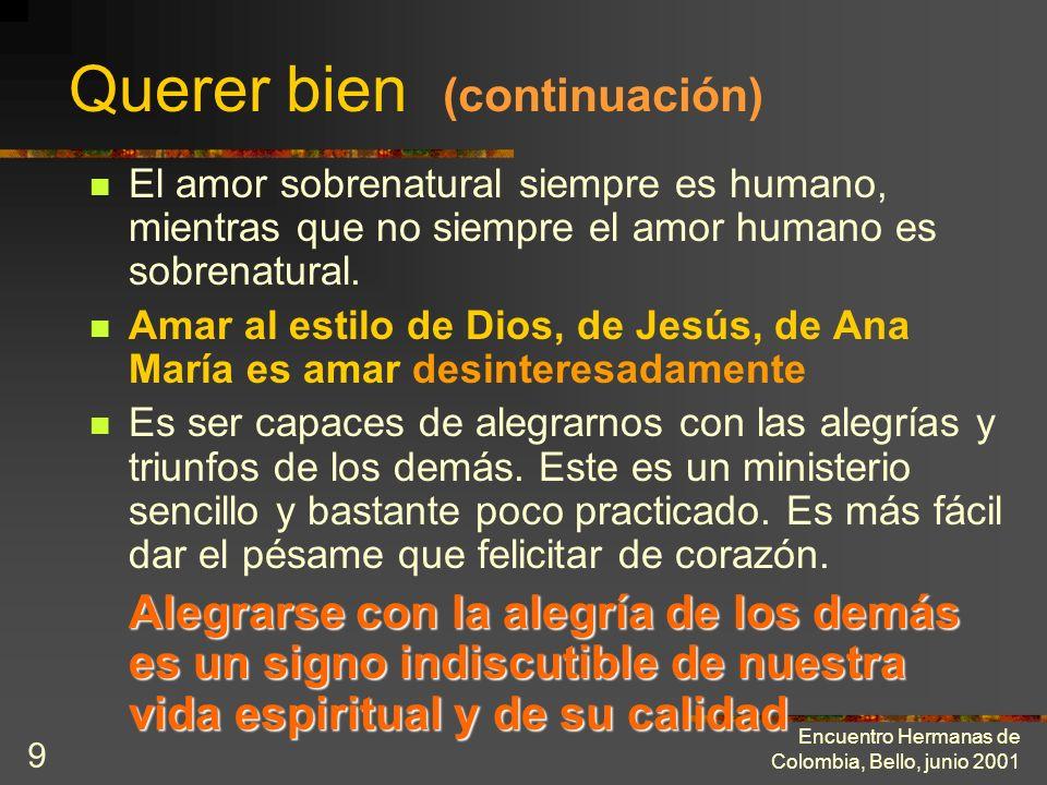 Encuentro Hermanas de Colombia, Bello, junio 2001 8 1. Querer bien Se bendice la comunidad si se la quiere. Se trata de amar a la institución, de tene