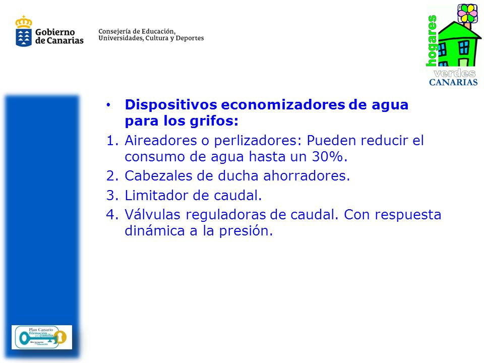 Dispositivos economizadores de agua para los grifos: 1.Aireadores o perlizadores: Pueden reducir el consumo de agua hasta un 30%.
