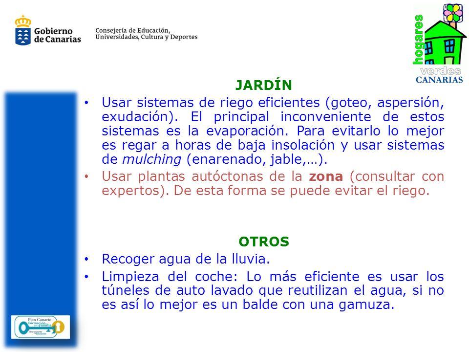 JARDÍN Usar sistemas de riego eficientes (goteo, aspersión, exudación).