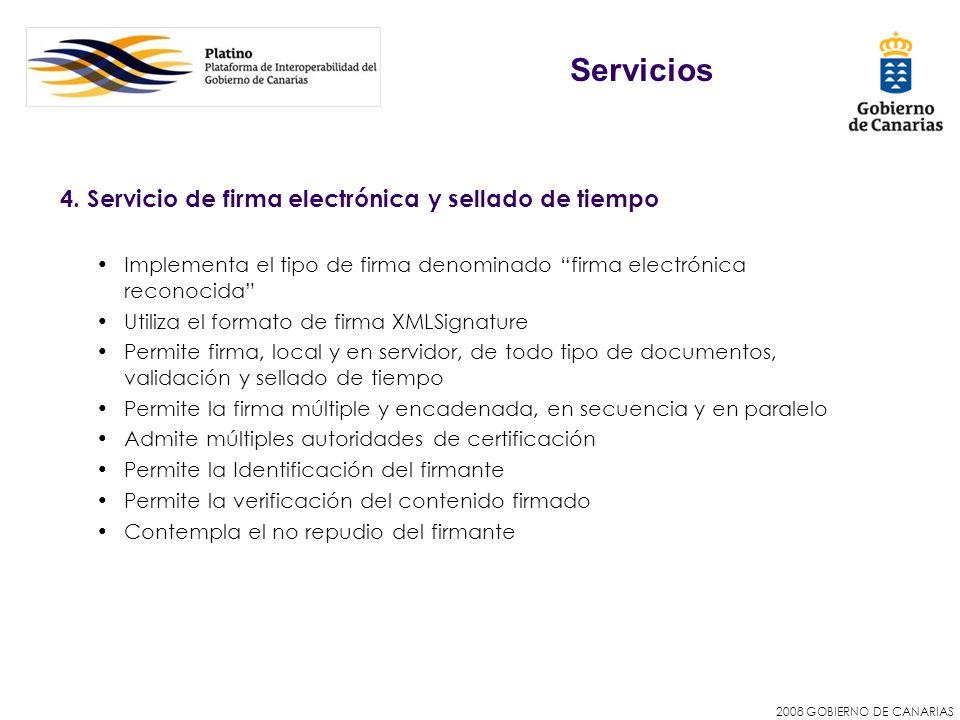 2008 GOBIERNO DE CANARIAS 4. Servicio de firma electrónica y sellado de tiempo Implementa el tipo de firma denominado firma electrónica reconocida Uti