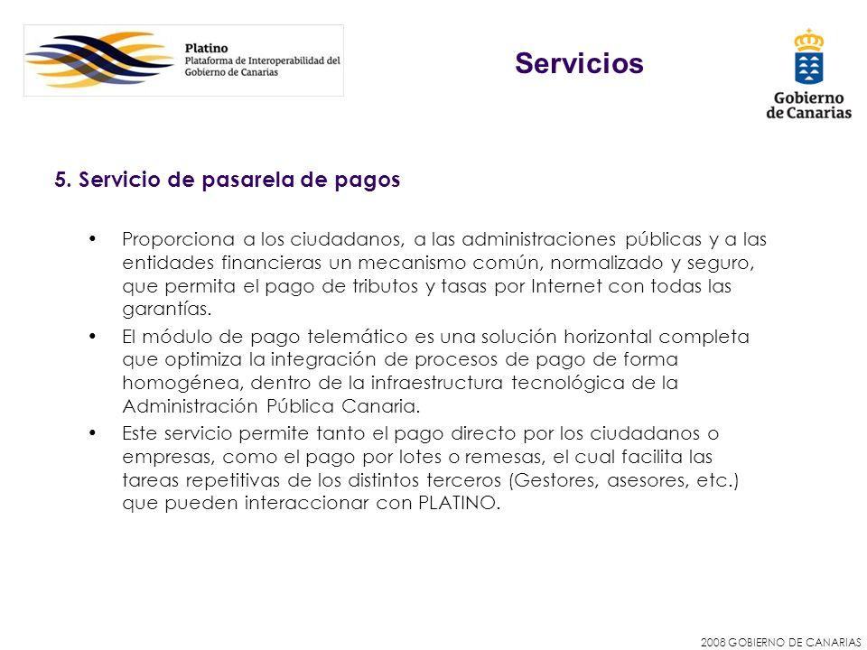 2008 GOBIERNO DE CANARIAS 5. Servicio de pasarela de pagos Proporciona a los ciudadanos, a las administraciones públicas y a las entidades financieras