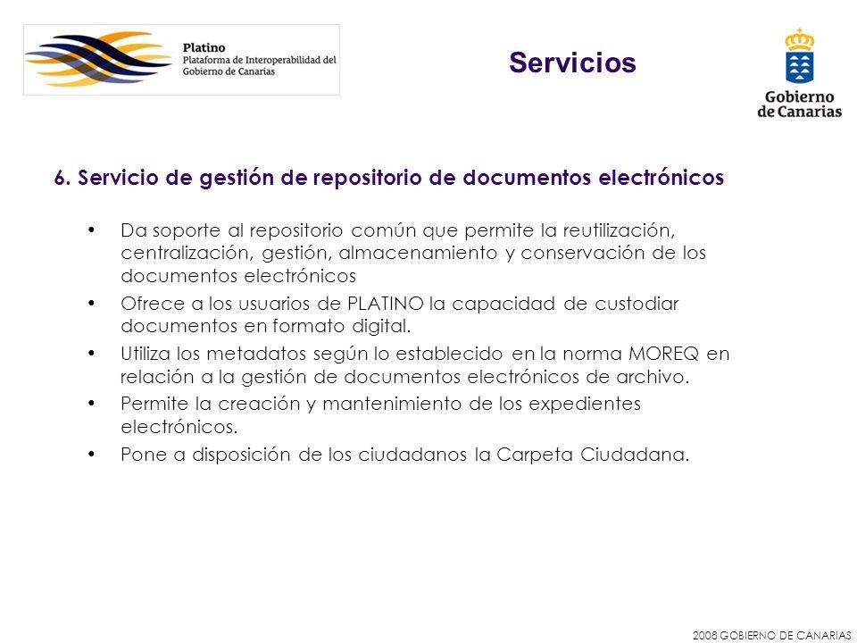 2008 GOBIERNO DE CANARIAS 6. Servicio de gestión de repositorio de documentos electrónicos Da soporte al repositorio común que permite la reutilizació