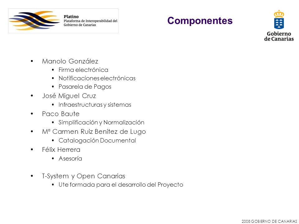 2008 GOBIERNO DE CANARIAS Manolo González Firma electrónica Notificaciones electrónicas Pasarela de Pagos José Miguel Cruz Infraestructuras y sistemas