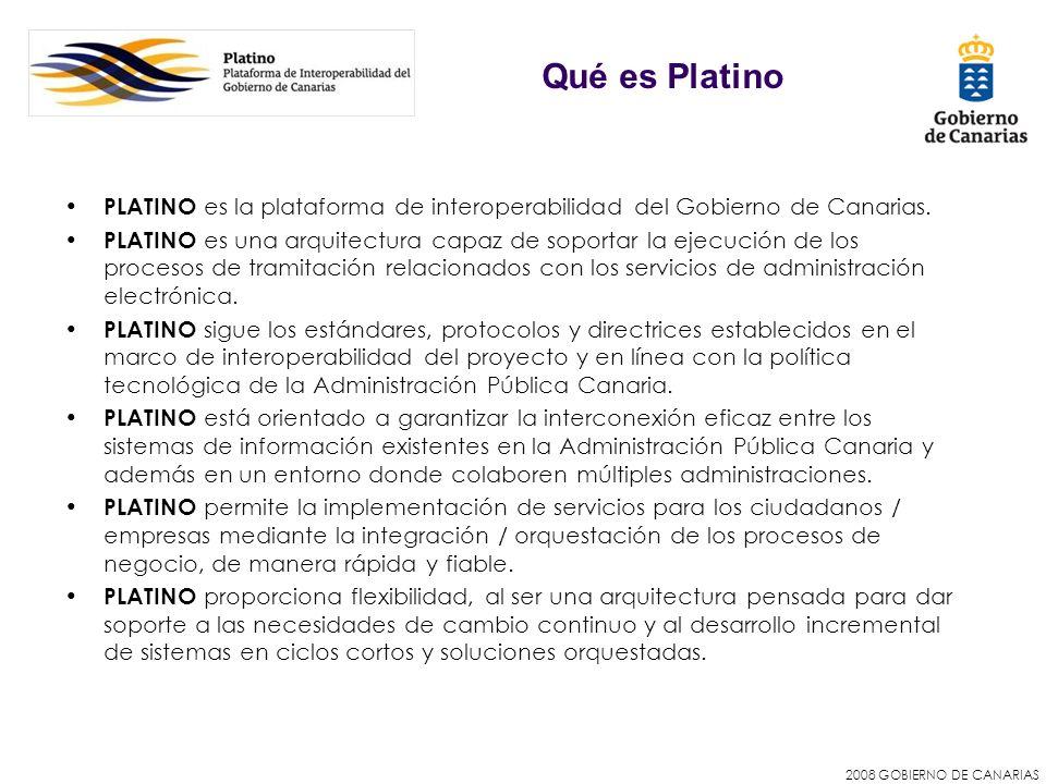 2008 GOBIERNO DE CANARIAS PLATINO es la plataforma de interoperabilidad del Gobierno de Canarias. PLATINO es una arquitectura capaz de soportar la eje