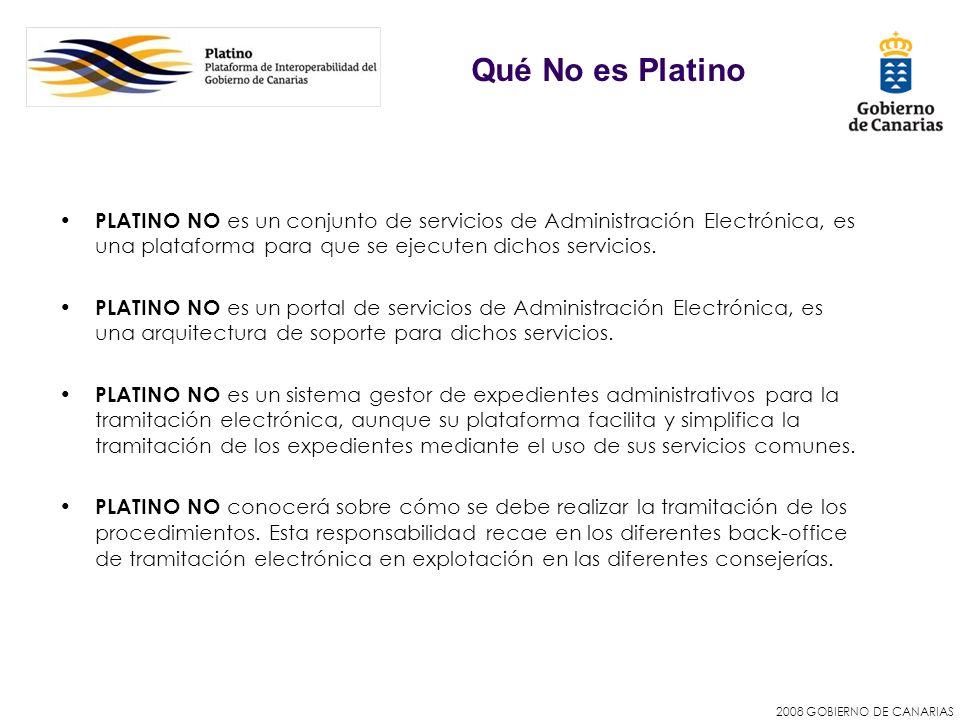2008 GOBIERNO DE CANARIAS PLATINO NO es un conjunto de servicios de Administración Electrónica, es una plataforma para que se ejecuten dichos servicios.