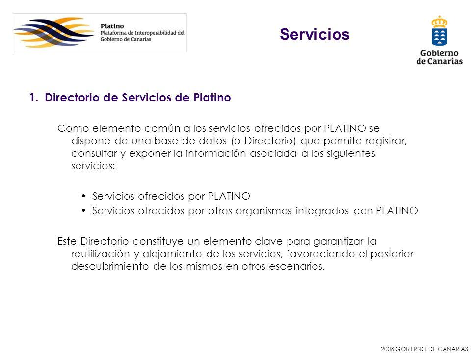 2008 GOBIERNO DE CANARIAS 1.Directorio de Servicios de Platino Como elemento común a los servicios ofrecidos por PLATINO se dispone de una base de dat