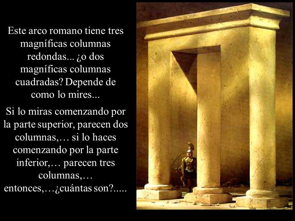 Este arco romano tiene tres magníficas columnas redondas... ¿o dos magníficas columnas cuadradas? Depende de como lo mires... Si lo miras comenzando p