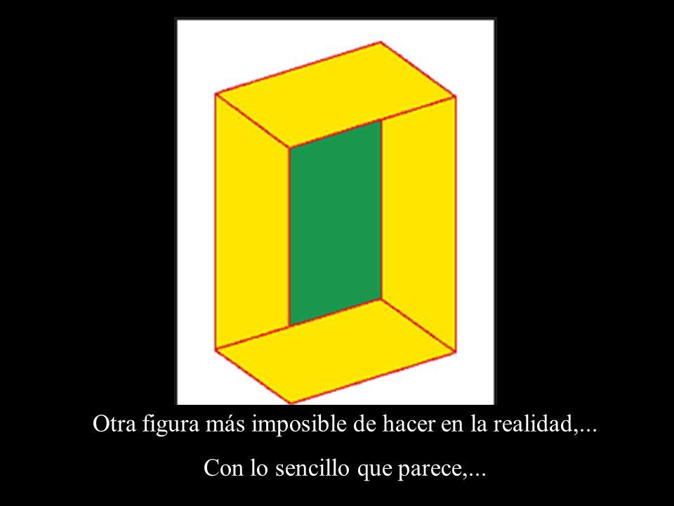 Otra figura más imposible de hacer en la realidad,... Con lo sencillo que parece,...