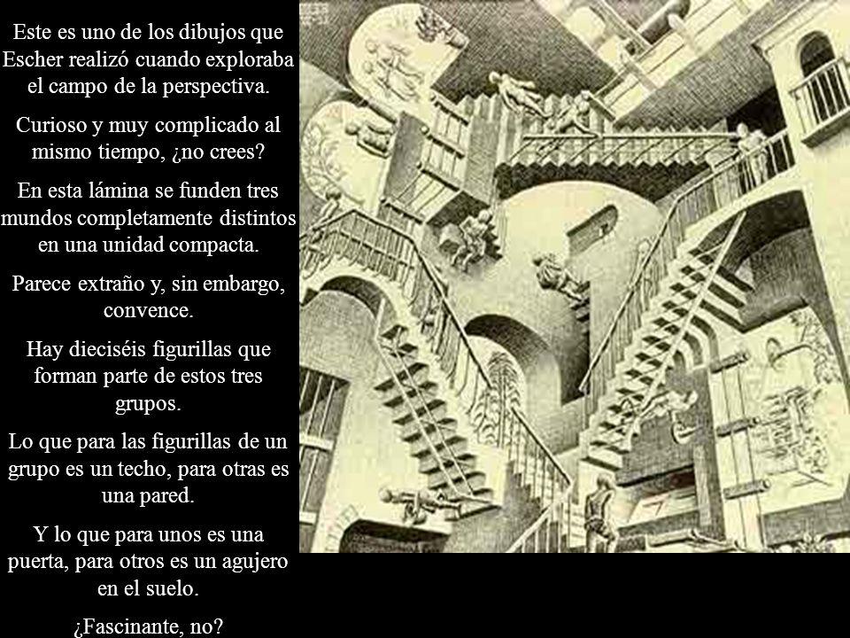 Este es uno de los dibujos que Escher realizó cuando exploraba el campo de la perspectiva. Curioso y muy complicado al mismo tiempo, ¿no crees? En est