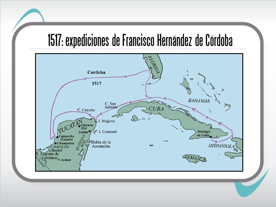1517: expediciones de Francisco Hernández de Córdoba