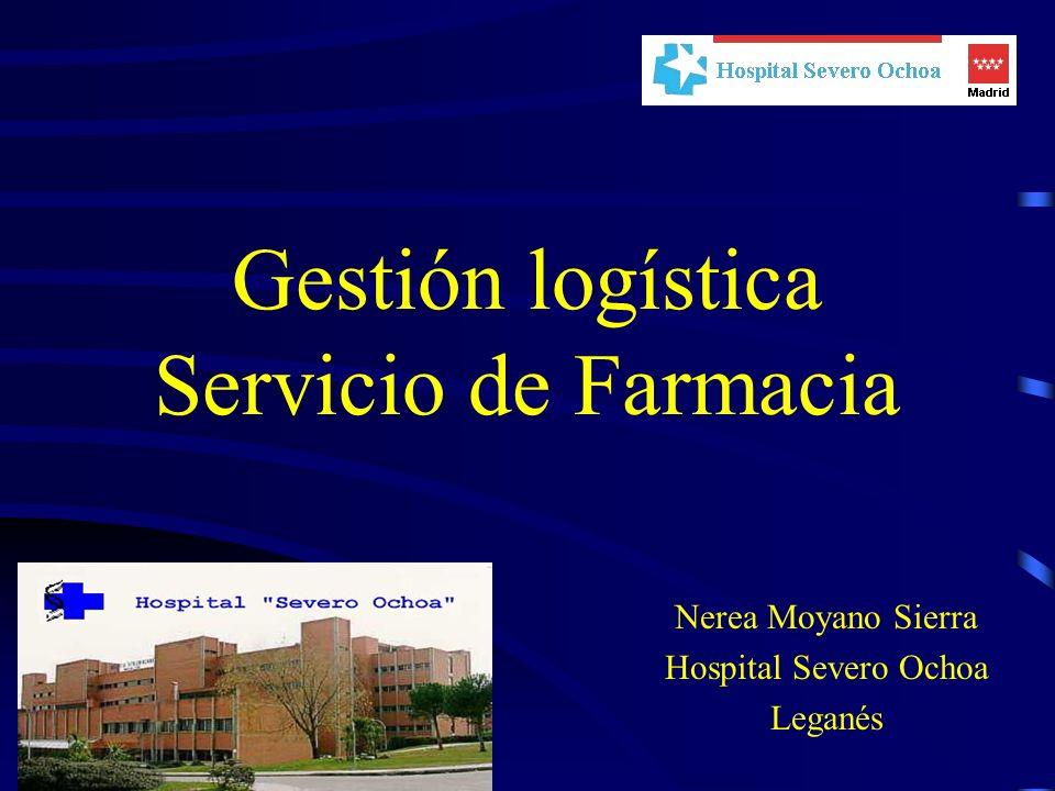 Gestión logística Servicio de Farmacia Nerea Moyano Sierra Hospital Severo Ochoa Leganés