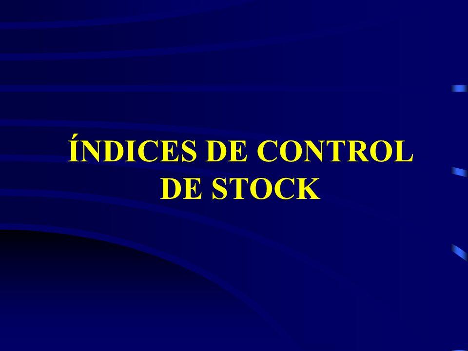 ÍNDICES DE CONTROL DE STOCK