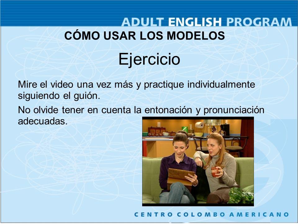 Ejercicio Mire el video una vez más y practique individualmente siguiendo el guión.