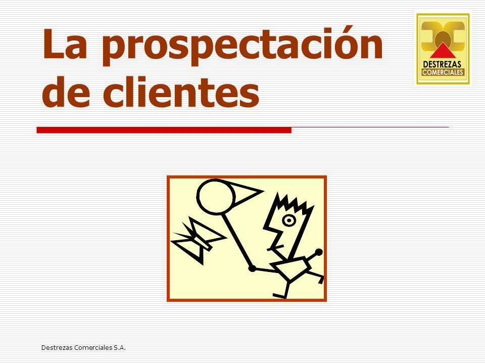 Destrezas Comerciales S.A. La prospectación de clientes