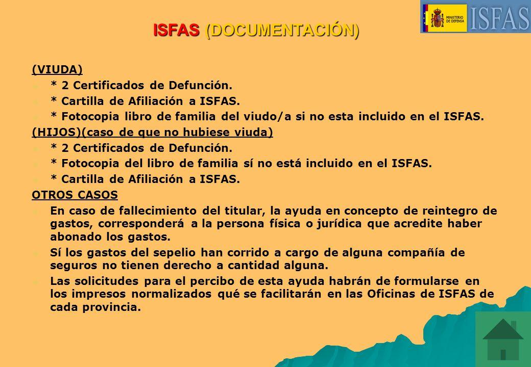 El Instituto Social de las Fuerzas Armadas (ISFAS), concede a los titulares del mismo y a sus beneficiarios, una ayuda económica por fallecimiento, co