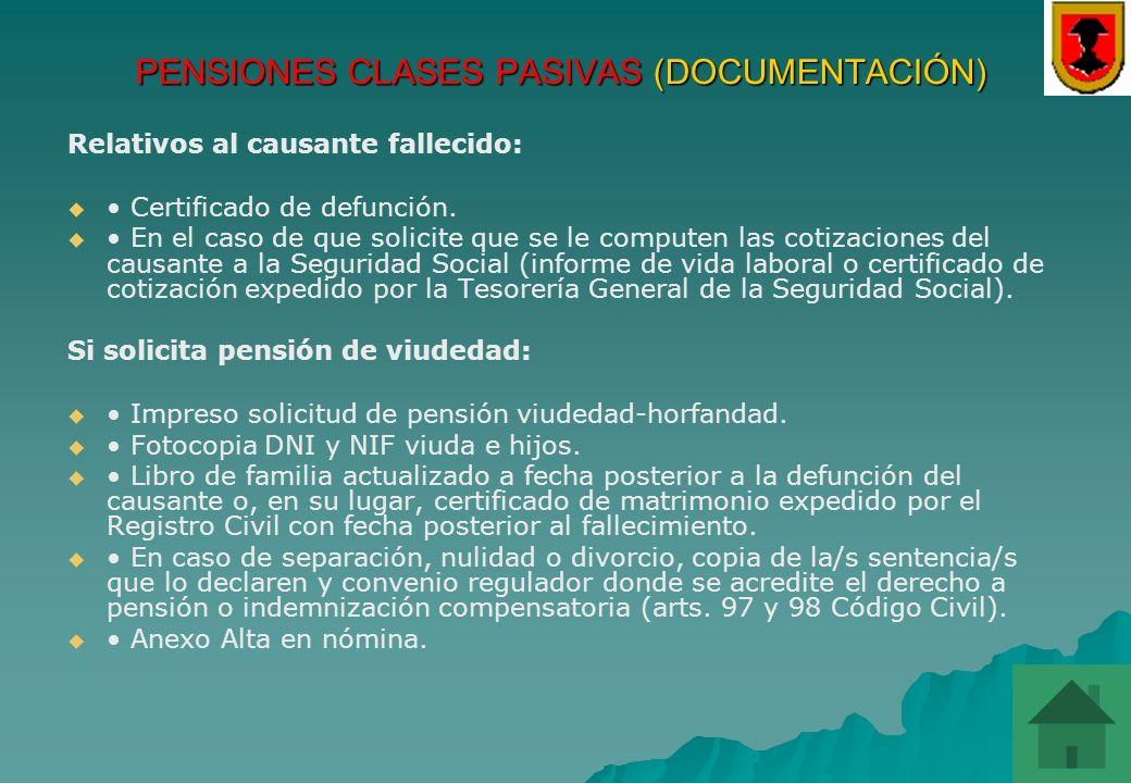 PENSIONES CLASES PASIVAS –Para completar el trámite anterior, una vez que obran en poder de esta Oficina de Retirados los documentos restantes, se pro