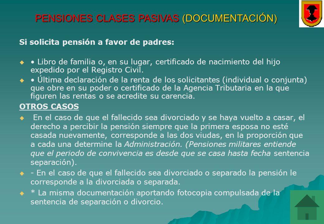 PENSIONES CLASES PASIVAS (DOCUMENTACIÓN) Si se solicita pensión como pareja de hecho: Acreditación de ingresos del solicitante y del causante en el añ