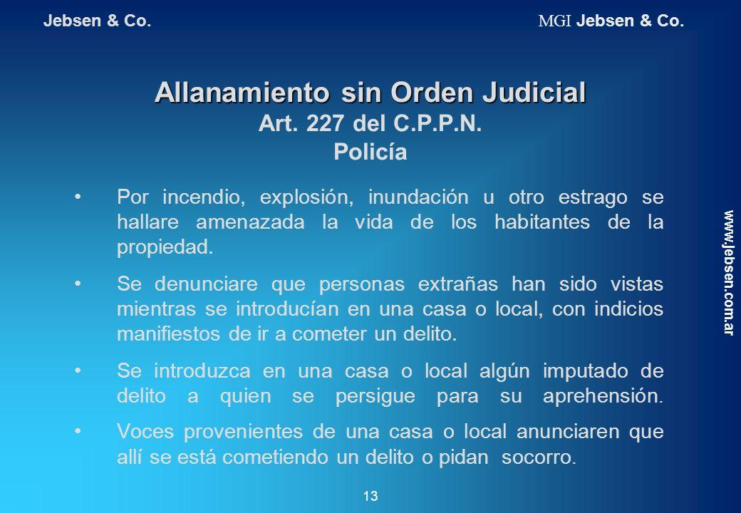 Allanamiento sin Orden Judicial Allanamiento sin Orden Judicial Art. 227 del C.P.P.N. Policía Por incendio, explosión, inundación u otro estrago se ha