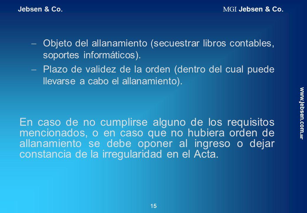 Objeto del allanamiento (secuestrar libros contables, soportes informáticos). Plazo de validez de la orden (dentro del cual puede llevarse a cabo el a