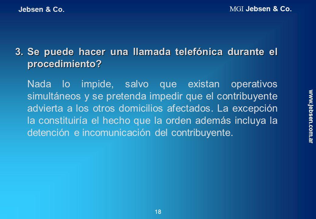 3.Se puede hacer una llamada telefónica durante el procedimiento? Nada lo impide, salvo que existan operativos simultáneos y se pretenda impedir que e