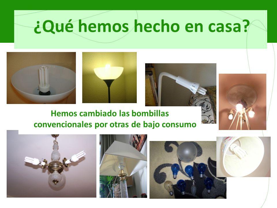 ¿Qué hemos hecho en casa Hemos cambiado las bombillas convencionales por otras de bajo consumo