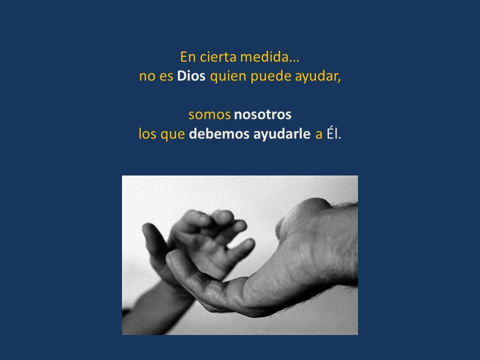 Es un Dios que se juega la vida con nosotros. Es un Dios que se pone en las manos de los seres humanos. Es el Dios todopoderoso que se despoja de su p