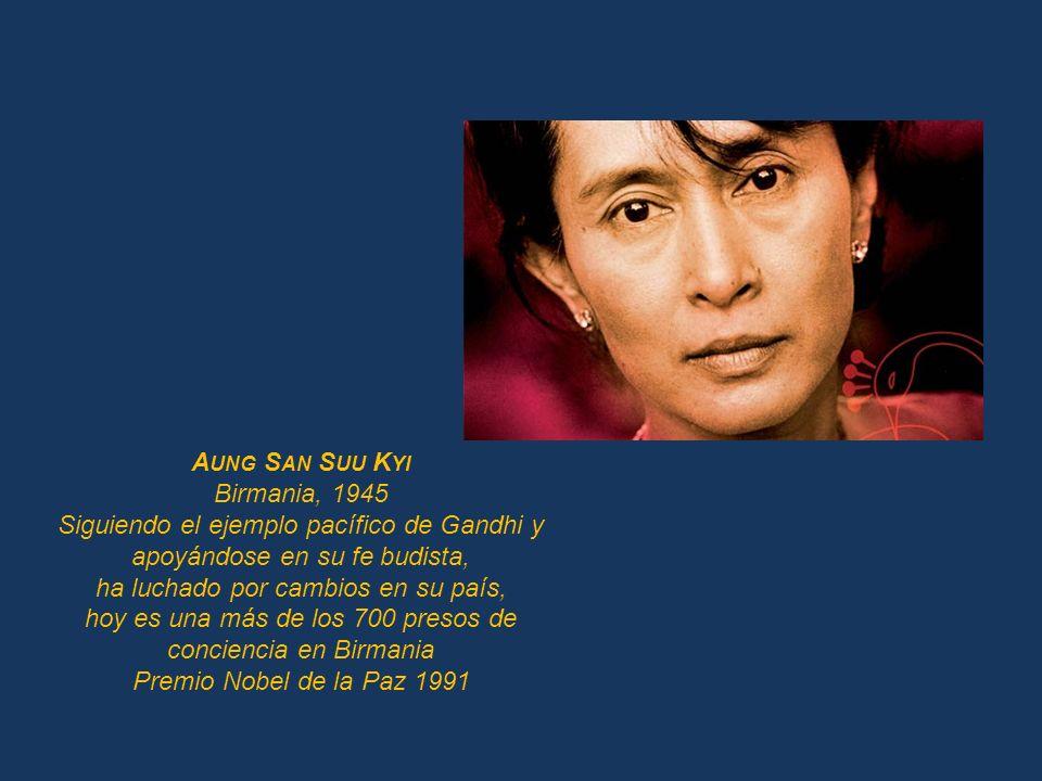 L IU X IAOBO China, 1955 Condenado a 11 años de cárcel por pedir cambios democráticos en China. Premio Nobel de la paz 2010