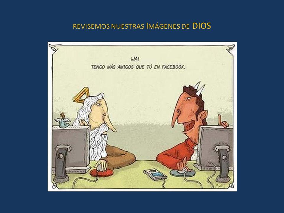 REVISEMOS NUESTRAS I MÁGENES DE DIOS