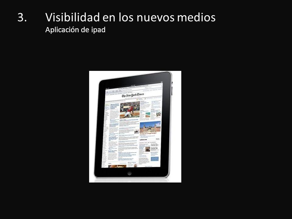3.Visibilidad en los nuevos medios Aplicación de ipad