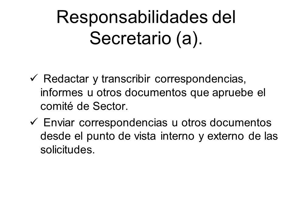 Redactar y transcribir correspondencias, informes u otros documentos que apruebe el comité de Sector. Enviar correspondencias u otros documentos desde