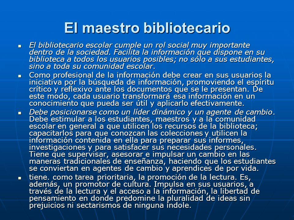 El maestro bibliotecario El bibliotecario escolar cumple un rol social muy importante dentro de la sociedad. Facilita la información que dispone en su