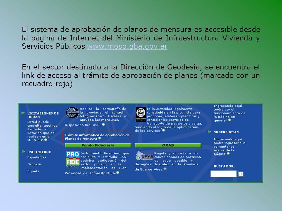 El sistema de aprobación de planos de mensura es accesible desde la página de Internet del Ministerio de Infraestructura Vivienda y Servicios Públicos