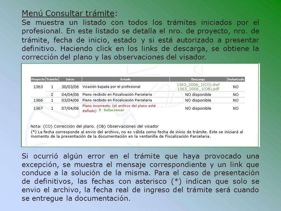 Menú Consultar trámite: Se muestra un listado con todos los trámites iniciados por el profesional. En este listado se detalla el nro. de proyecto, nro