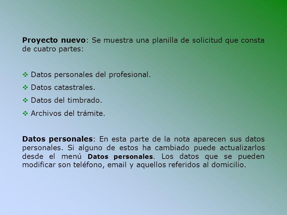 Proyecto nuevo: Se muestra una planilla de solicitud que consta de cuatro partes: Datos personales del profesional. Datos catastrales. Datos del timbr
