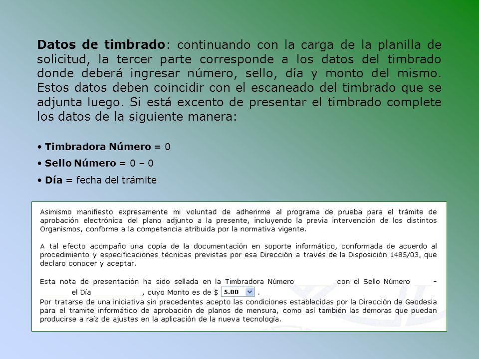 Datos de timbrado: continuando con la carga de la planilla de solicitud, la tercer parte corresponde a los datos del timbrado donde deberá ingresar nú