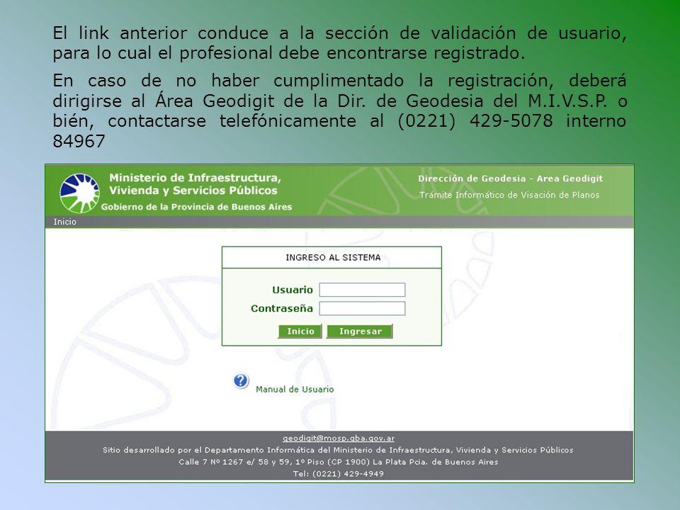 El link anterior conduce a la sección de validación de usuario, para lo cual el profesional debe encontrarse registrado. En caso de no haber cumplimen