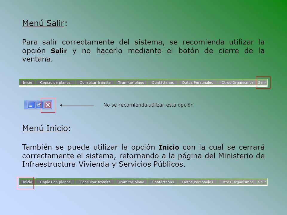 Menú Salir: Para salir correctamente del sistema, se recomienda utilizar la opción Salir y no hacerlo mediante el botón de cierre de la ventana. Menú