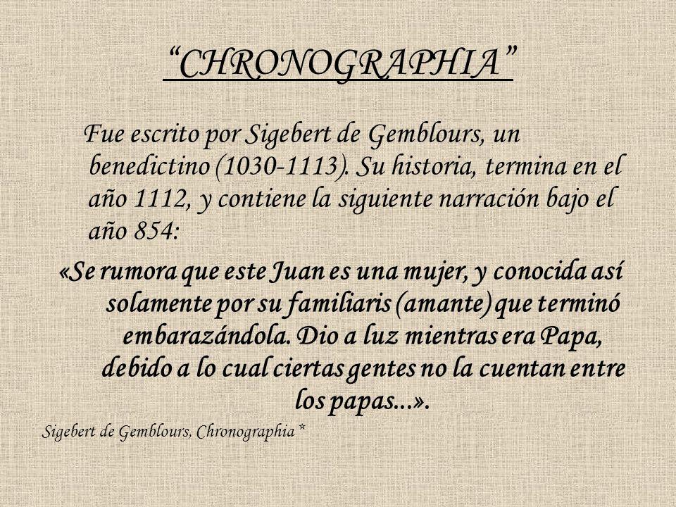 CHRONOGRAPHIA Fue escrito por Sigebert de Gemblours, un benedictino (1030-1113). Su historia, termina en el año 1112, y contiene la siguiente narració