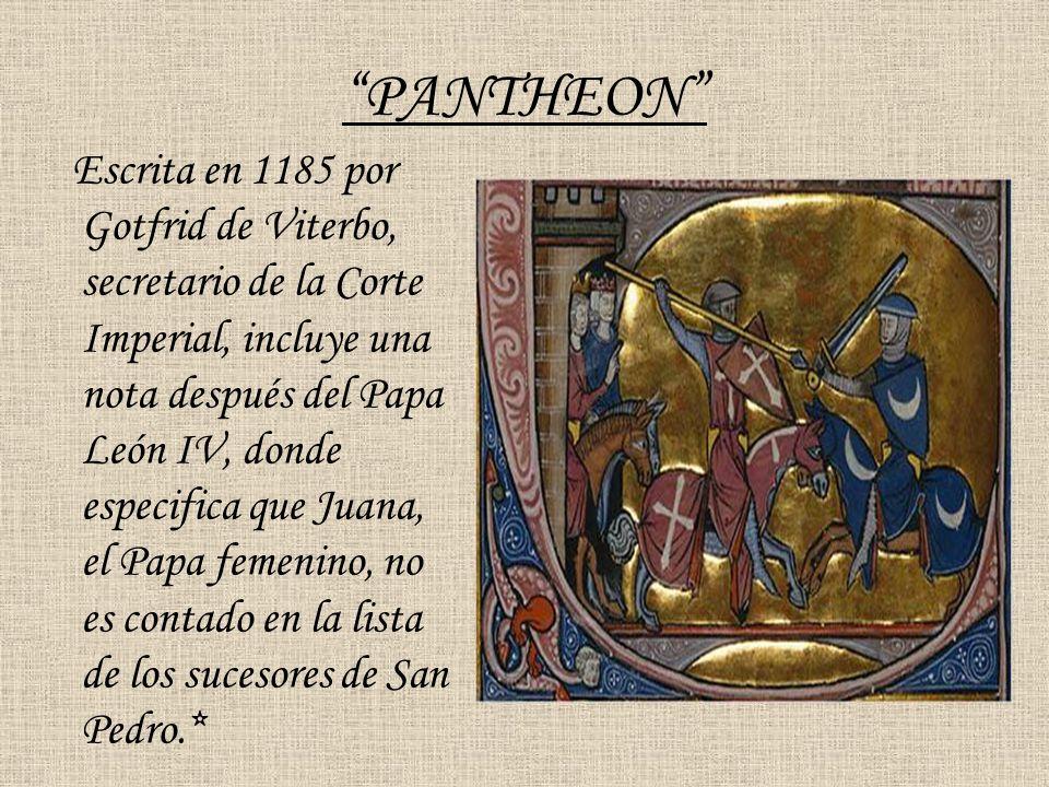 PANTHEON Escrita en 1185 por Gotfrid de Viterbo, secretario de la Corte Imperial, incluye una nota después del Papa León IV, donde especifica que Juan