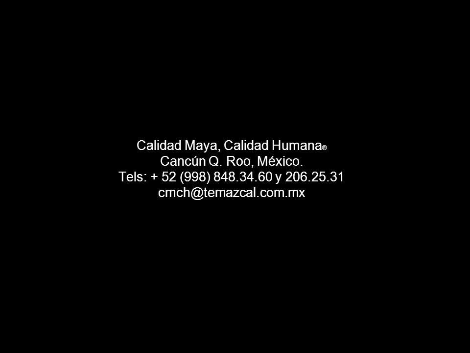 Calidad Maya, Calidad Humana ® Cancún Q. Roo, México.