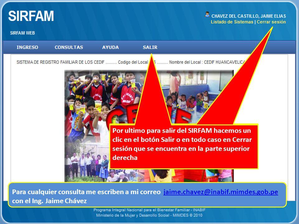 Por ultimo para salir del SIRFAM hacemos un clic en el botón Salir o en todo caso en Cerrar sesión que se encuentra en la parte superior derecha Para