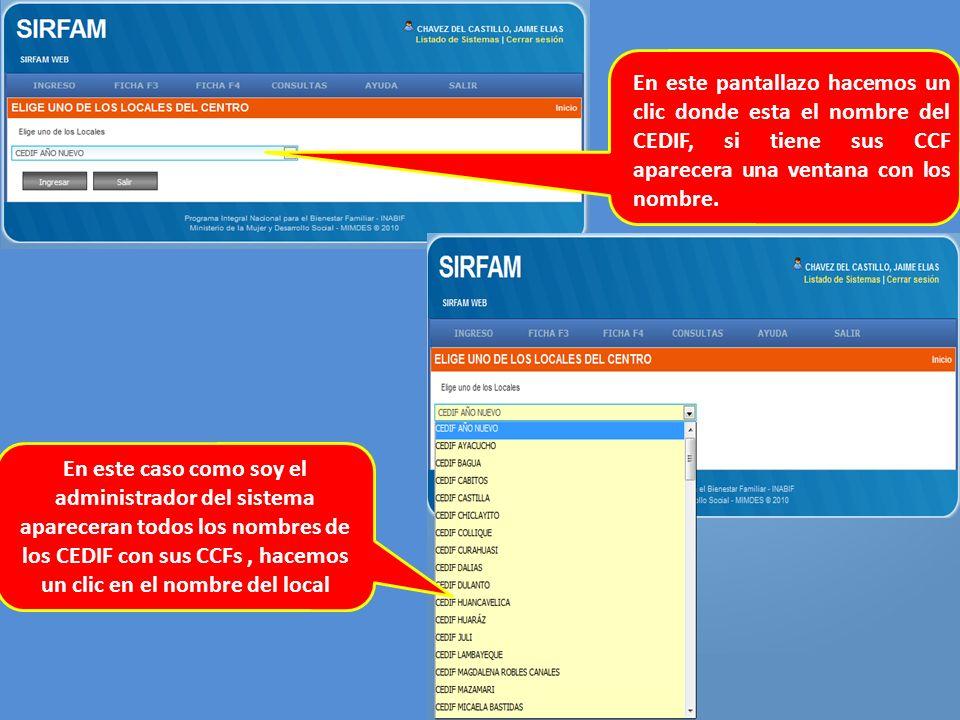 En este caso como soy el administrador del sistema apareceran todos los nombres de los CEDIF con sus CCFs, hacemos un clic en el nombre del local En e